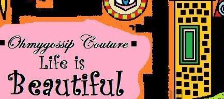 """""""Ohmygossip Couture"""" annab välja eksklusiivse kollektsiooni """"Life is Beautiful"""""""