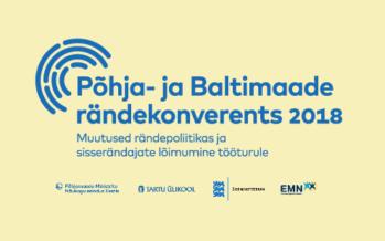 Põhja- ja Baltimaade rändekonverents 2018. Muutused rändepoliitikas ja sisserändajate lõimumine tööturule